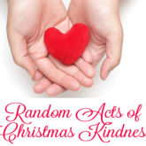 Random Acts of Kindness…Easier Said Than Done…But So Rewarding!